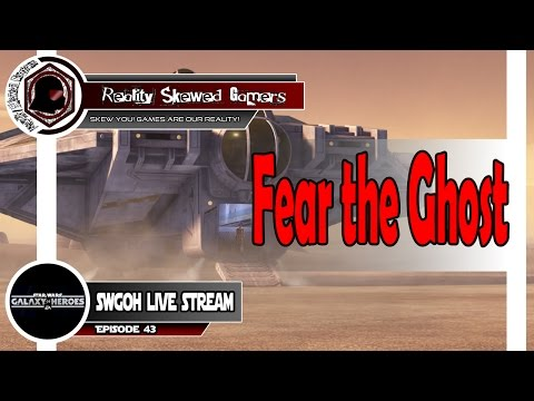 SWGOH Live Stream Episode 43: Fear the Ghost | Star Wars: Galaxy of Heroes #swgoh