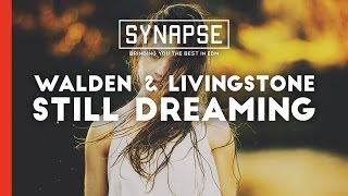 Walden & Livingstone - Still Dreaming [Free]