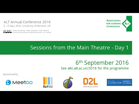 ALT Annual Conference 2016: Sessions from the Main Theatre - Day 1