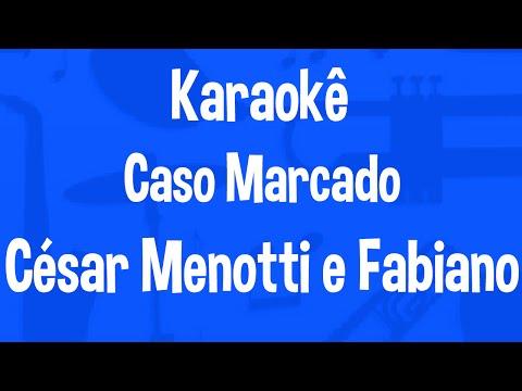 Karaokê Caso Marcado - César Menotti e Fabiano