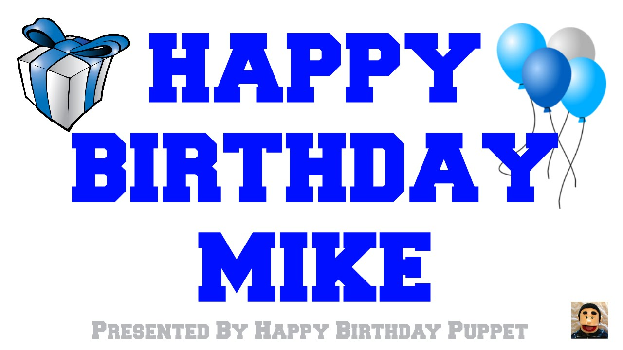 Happy Birthday Mike Best Happy Birthday Song Ever Youtube