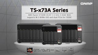 TS-x73A Series: AMD Ryzen V1500B 4C/8T 2.2 GHz 2.5GbE NAS supports M.2 NVMe SSD \u0026 2x PCIe for 10GbE