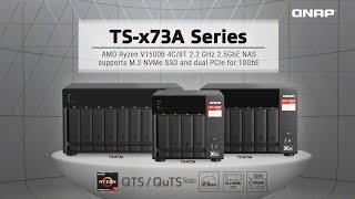 TS-x73A Series: AMD Ryzen V1500B 4C/8T 2.2 GHz 2.5GbE NAS supports M.2 NVMe SSD \u0026 2x PCIe for 10GbE