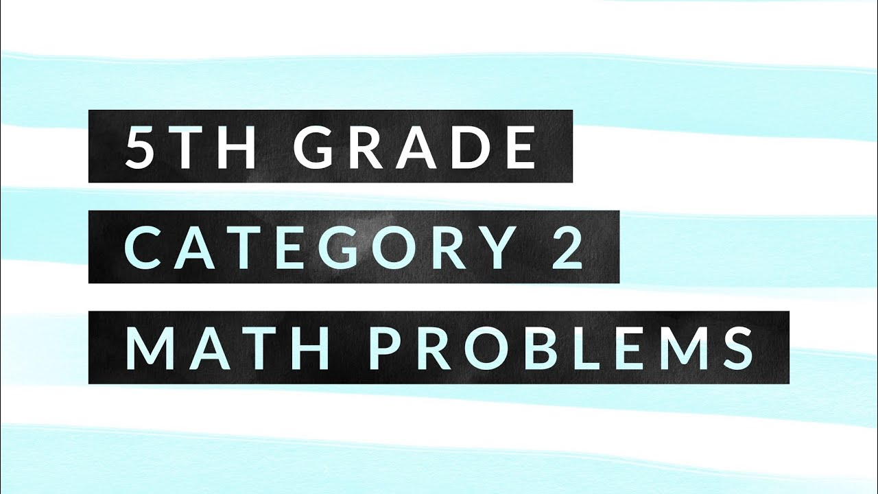 5th grade STAAR 2018 - Math Problems - Category 2 - Part 4 ...