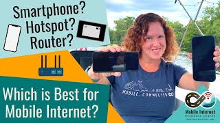 Smartphone? Hotspot? Router?  Which is Best for Mobile Internet using Cellular Data?