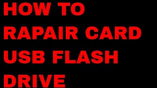 how to rapair[recover] your memory card or usb  flash drive new software 2017