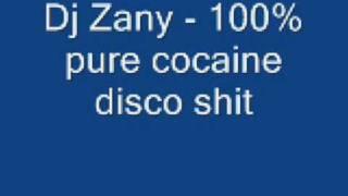 Dj Zany - 100% pure cocaine disco shit