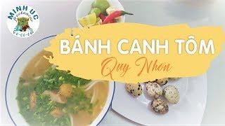 Nóng hổi bánh canh tôm Quy Nhơn - Ẩm thực đường phố Việt Nam