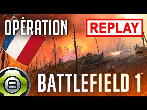 LES NOUVELLES MAPS OPÉRATION 💥 - Ils ne passeront pas 🇫🇷 - Battlefield 1 (BF1) - Replay du 16.03.17