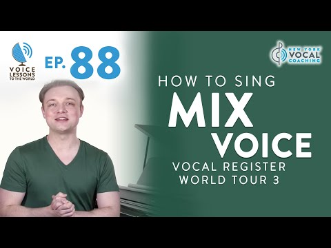 "Ep. 88 ""How To Sing Mix Voice"" - Vocal Register World Tour 3"