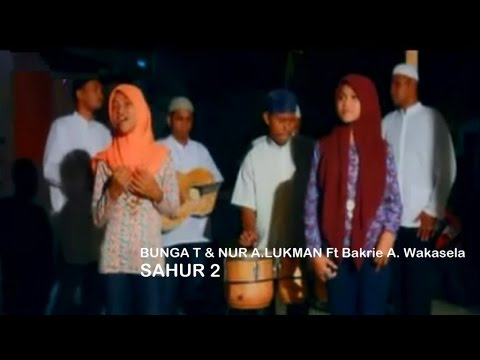 Bunga Tuahuns & Nur A. Lukman Ft. Bakri A. Wakasala - SAHUR 2