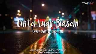 Andmesh Kamaleng - Cinta Luar Biasah | Cover by Cintya Gabriella