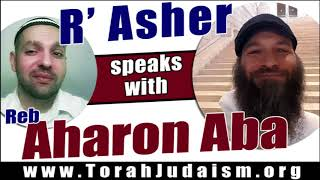R' Asher speaks with Aharon Aba