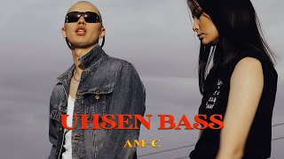 AM-C - UHSEN BASS [Official MV]