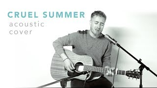 Cruel Summer - Taylor Swift (Acoustic Cover) Video