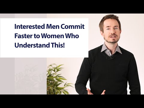 Interested Men Commit Much Faster to Women Who Understand This!