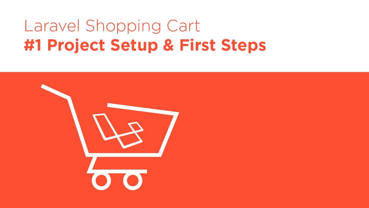 Laravel 5 2 PHP - Build a Shopping Cart - #1 Intro & Setup