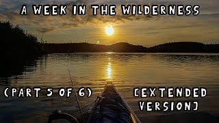 A Week in the Wilderness with My Dog (Part 5 of 6) [Extended Version]