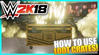 WWE 2K18 - How To FIND and USE The Loot Crates for MyPlayer in MyCareer & Road To Glory Modes!
