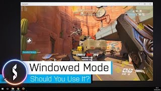 (Borderless) Windowed Mode Should You Use It?