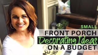DIY Small Front Porch Decorating Ideas on a Budget!