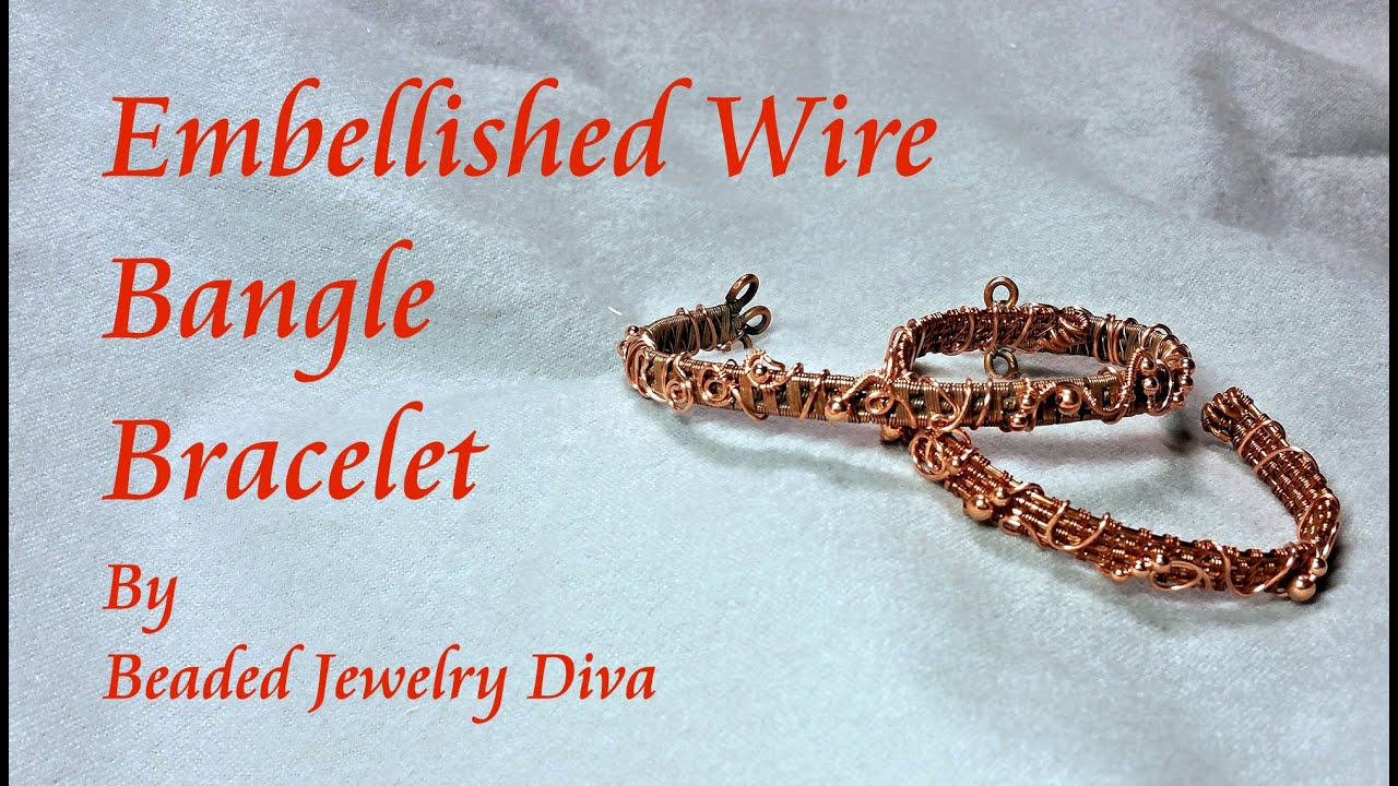 Wire Weaving Tutorial: Embellished Wire Bangle Bracelet Tutorial ...