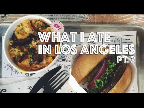 WHAT I ATE IN LOS ANGELES (VEGAN) PT. 2