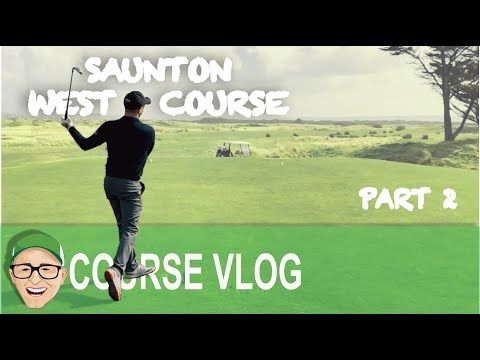 SAUNTON WEST COURSE PART 2