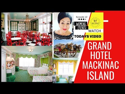 MACKINAC ISLAND GRAND HOTEL TOUR  & WINSOME WOMEN'S EVENT