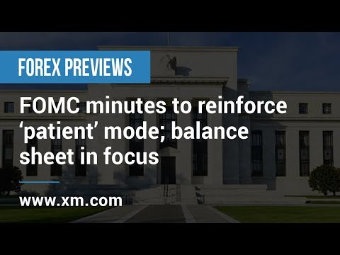 Forex Previews: 19/02/2019 - FOMC minutes to reinforce 'patient' mode; balance sheet in focus