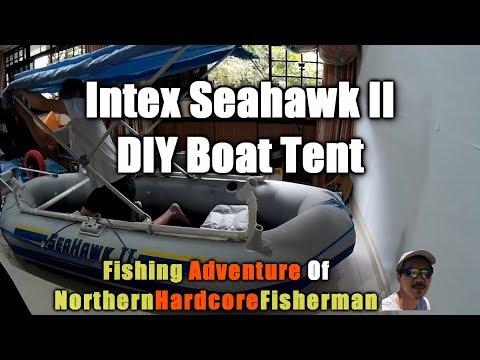Intex Seahwak II Inflatable Boat Customization DIY Boat Tent | FishingAdvNHF