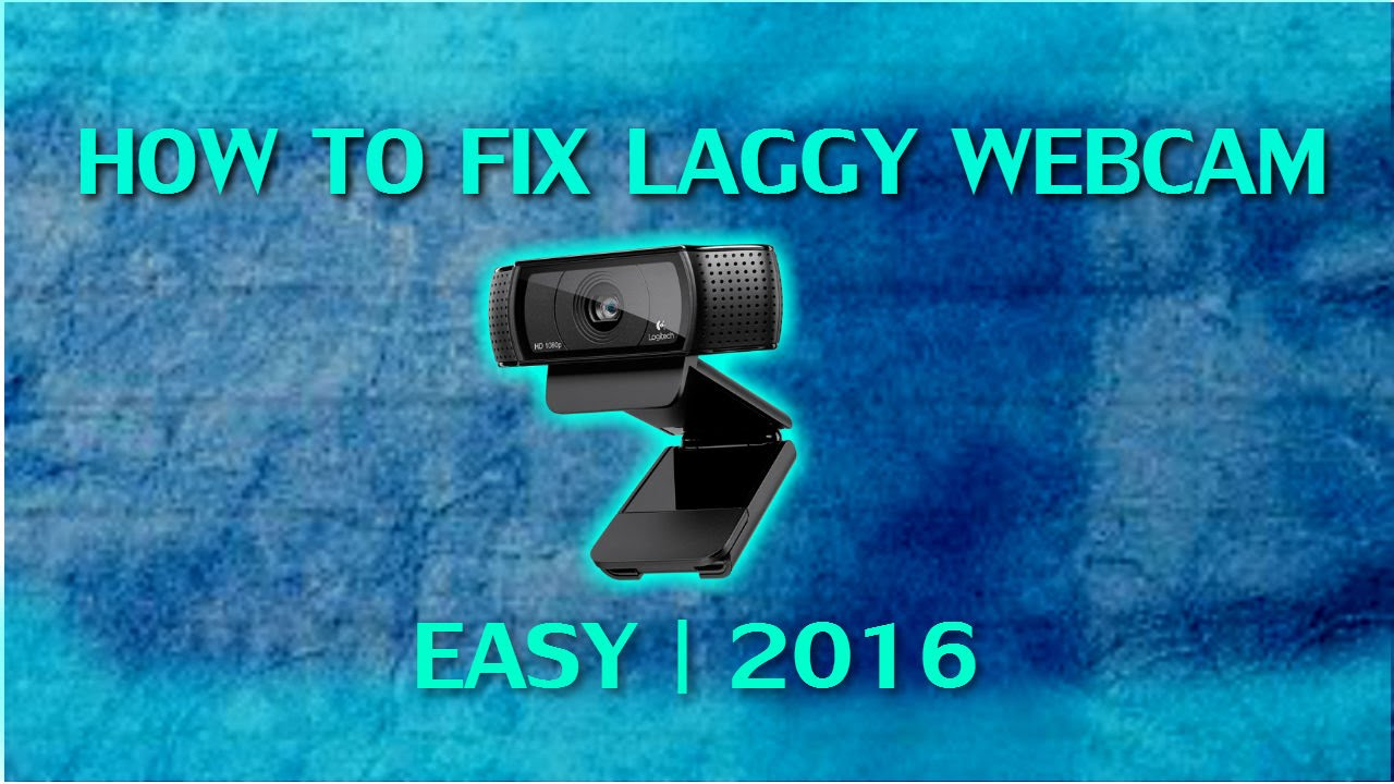 HOW TO FIX LAGGY WEBCAM FOR ALL WEBCAM | 2016 EASY