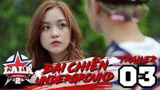 LA LA SCHOOL | TRAILER TẬP 3 | Season 2 : ĐẠI CHIẾN UNDERGROUND