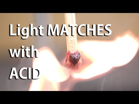 Light Matches with Acid