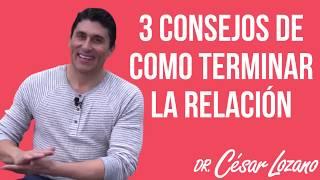 """""""Claves para terminar una relación"""" - Dr. César Lozano"""
