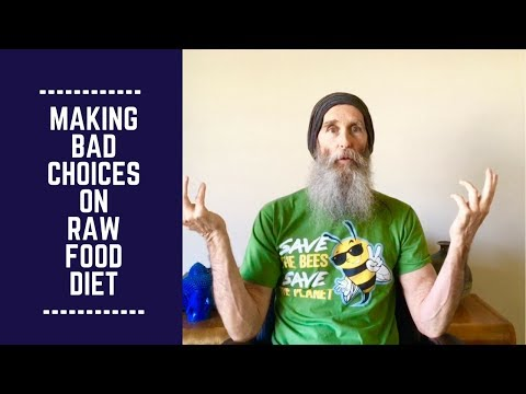 Making Bad Choices on a Raw Food Diet