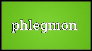 Phlegmon Meaning