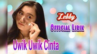 Lebby - Uwik Uwik Cinta  Lirik