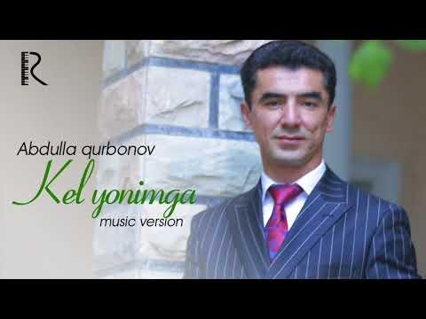 Abdulla Qurbonov - Kel Yonimga