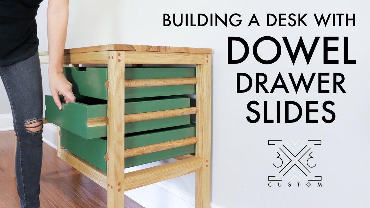 Building a Desk Using Dowels for Drawer Slides ...