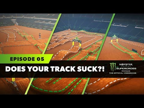 Does Your Track Suck? - Episode 5 - Monster Energy Supercross The Game!