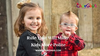 Rule That Will Make Kids More Polite