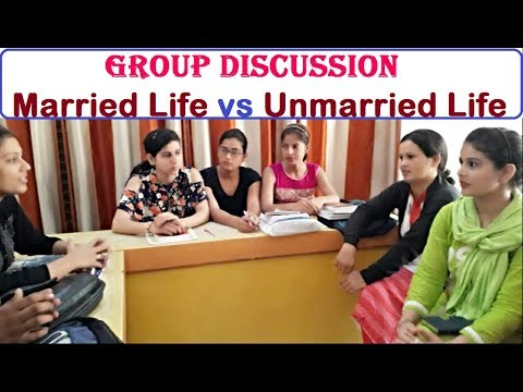 Group Discussion (Married life vs Unmarried life)