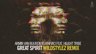Armin Van Buuren Vs Vini Vici Feat Hilight Tribe Great Spirit Wildstylez Remix