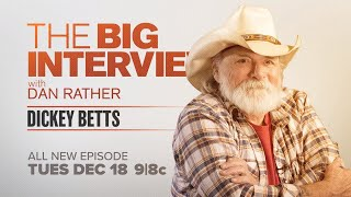 Dickey Betts on The Big Interview with Dan Rather   Sneak Peek