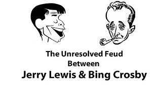 The Unresolved Feud between Jerry Lewis and Bing Crosby