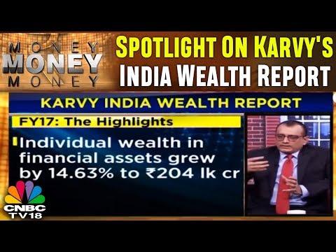 Spotlight On Karvy's India Wealth Report | Money Money Money | CNBC-TV18