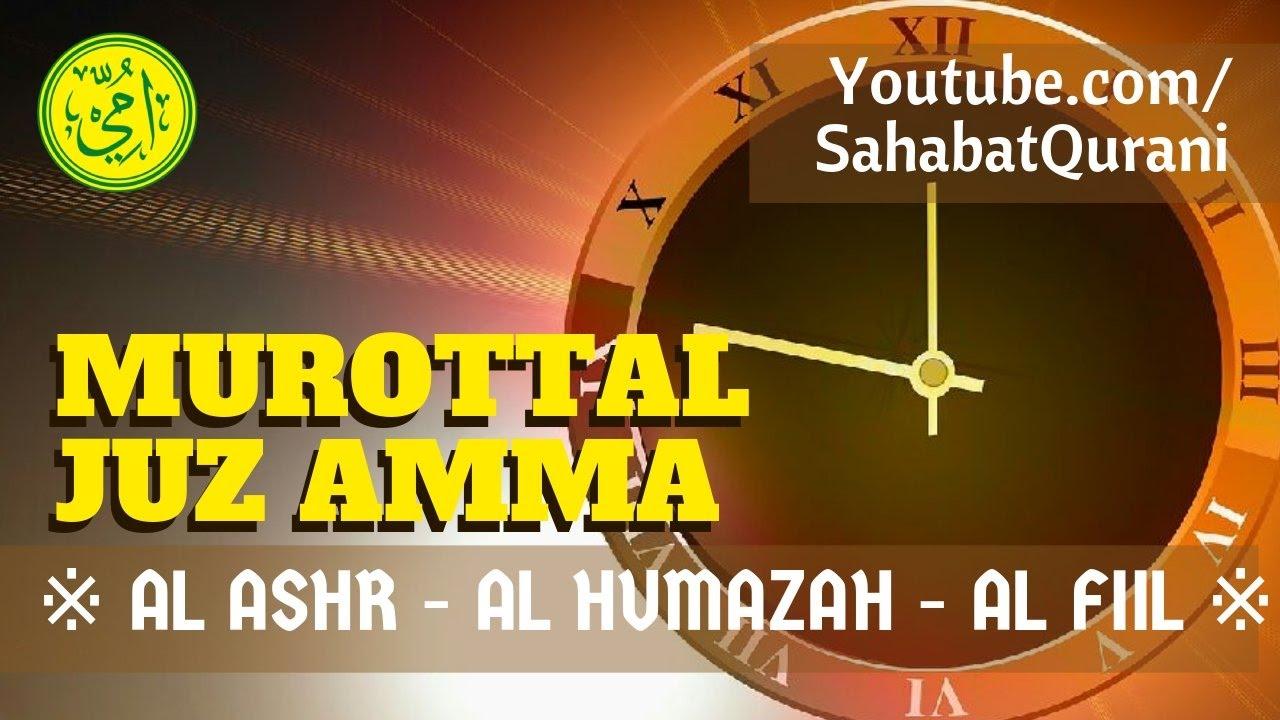 Murottal Anak Surat Al Ashr Al Humazah Dan Al Fiil Murottal Juz Amma Metode Ummi Juz 30