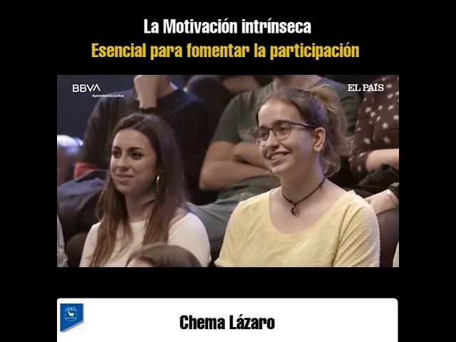 LA MOTIVACIÓN INTRÍNSECA - Chema Lázaro