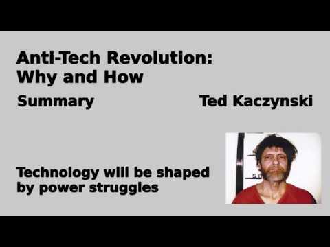 Ted Kaczynski - Anti Tech Revolution: Why And How | Summary